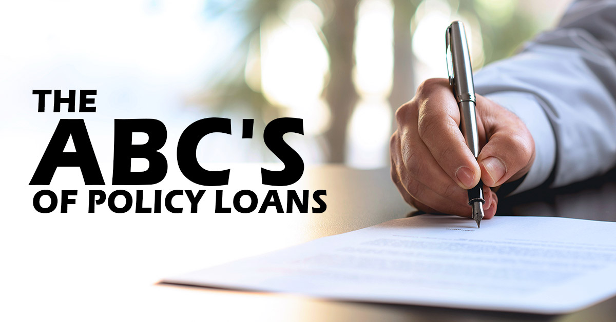 The ABC's of Policy Loans - COMPANY